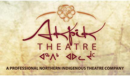 Akpik Theatre, Indigenous, Northern Theatre, Inuit, Dene, NWT, Northwest Terriotries, Reneltta, Arluk